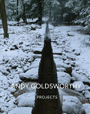 Goldsworthy, Andy, 1956- artist. Andy Goldsworthy :
