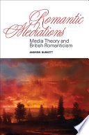 Burkett, Andrew, 1977- author.  Romantic mediations :