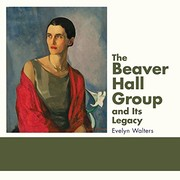 Walters, Evelyn, 1939- author.  The Beaver Hall Group and its legacy /