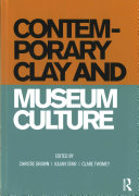 Contemporary clay and museum culture :