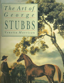 Morrison, Venetia. The art of George Stubbs /