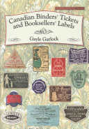 Garlock, Gayle N., author. Canadian binders' tickets and booksellers' labels /
