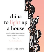 Sharp, Rosalie, author. China to light up a house :