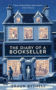 The diary of a bookseller / Shaun Bythell.