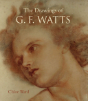 Ward, Chloe, author. The drawings of G.F. Watts /