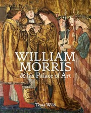 Wild, Tessa, author.  William Morris & his palace of art :