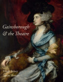 Belsey, Hugh, author.  Gainsborough & the theatre /