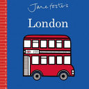 Foster, Jane, 1970- illustrator. Jane Foster's London.