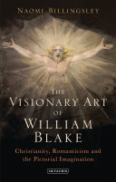 Billingsley, Naomi, author.  The visionary art of William Blake :