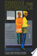 Inside the invisible : memorialising slavery and freedom in the life and works of Lubaina Himid / Celeste-Marie Bernier, Alan Rice, Lubaina Himid, Hannah Durkin.