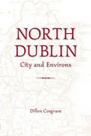North Dublin : city and environs / Dillon Cosgrave.