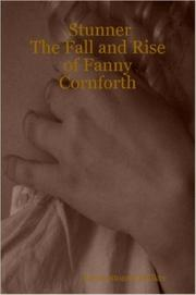 Stunner : the fall and rise of Fanny Cornforth / [Kirsty Stonell Walker].