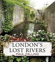 Talling, Paul, author London's lost rivers /