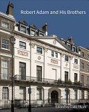 Robert Adam and his brothers : new light on Britain's leading architectural family / edited by Colin Thom.