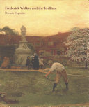Esposito, Donato, author.  Frederick Walker and the Idyllists /