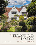 Brittain-Catlin, Timothy, author. The Edwardians and their houses :
