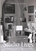 Studio lives : architect, art and artist in 20th-century Britain / Louise Campbell.