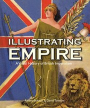 Illustrating empire : a visual history of British imperialism / Ashley Jackson and David Tomkins.