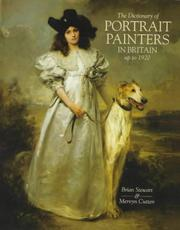 The Dictionary of portrait painters in Britain up to 1920 / Brian Stewart & Mervyn Cutten.