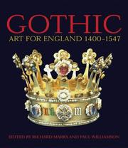Gothic : art for England 1400-1547 / edited by Richard Marks and Paul Williamson ; assisted by Eleanor Townsend.