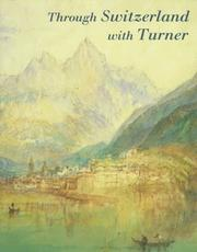 Warrell, Ian. Through Switzerland with Turner :