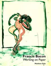Gale, Matthew. Francis Bacon: working on paper /