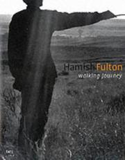 Hamish Fulton : walking journey / Ben Tufnell and Andrew Wilson ; with contributions by Bill McKibben and Doug Scott.