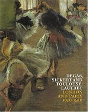 Robins, Anna Gruetzner. Degas, Sickert and Toulouse-Lautrec :