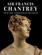 Sullivan, M. G., author. Sir Francis Chantrey and the Ashmolean Museum /