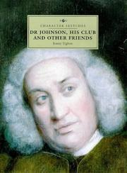 Uglow, Jennifer S. Dr Johnson, his club and other friends /