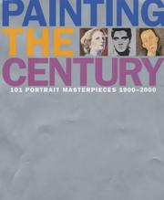 Painting the century : 101 portrait masterpeices 1900-2000 / Robin Gibson ; introduction by Norbert Lynton.