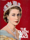 The Queen : art & image / Paul Moorhouse ; with an essay by David Cannadine.