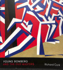 Cork, Richard, author.  Young Bomberg and the old masters /