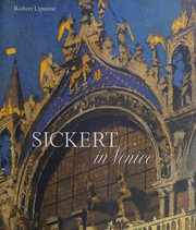 Upstone, Robert. Sickert in Venice /