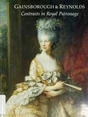 Gainsborough & Reynolds : contrasts in royal patronage : The Queen's Gallery, Buckingham Palace.