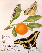 John Abbot : birds, butterflies and other wonders / Pamela Gilbert.