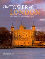 The Tower of London : the official illustrated history / Edward Impey and Geoffrey Parnell.