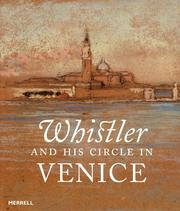 Denker, Eric. Whistler and his circle in Venice /