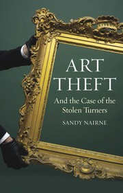Nairne, Sandy. Art theft and the case of the stolen Turners /