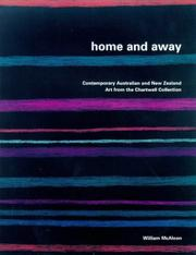 Home and away : contemporary Australian and New Zealand art from the Chartwell Collection / William McAloon.