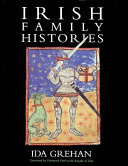 Irish family histories / Ida Grehan ; foreword by Desmond FitzGerald ; Heraldry in Ireland by Donal Begley.