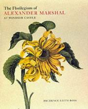 Leith-Ross, Prudence. The Florilegium of Alexander Marshal in the collection of Her Majesty the Queen at Windsor Castle /