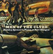 Men of the Clyde : Stanley Spencer's vision at Port Glasgow / Keith Bell ...[et al]