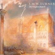 J.M.W. Turner : the Vaughan bequest / Christopher Baker.