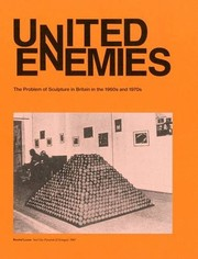 United enemies : the problem of sculpture in Britain in the 1960s and 1970s.