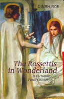 Roe, Dinah, 1976- The Rossettis in wonderland :
