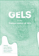 Gels in the conservation of art / edited by Lora V. Angelova, Brownyn Ormsby, Joyce H. Townsend, and Richard Wolbers.