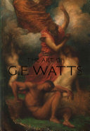 Tromans, Nicholas, author.  The art of G.F. Watts /