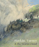 Ruskin, Turner & the storm cloud /