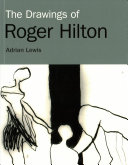 Lewis, Adrian, 1951- author.  The drawings of Roger Hilton /